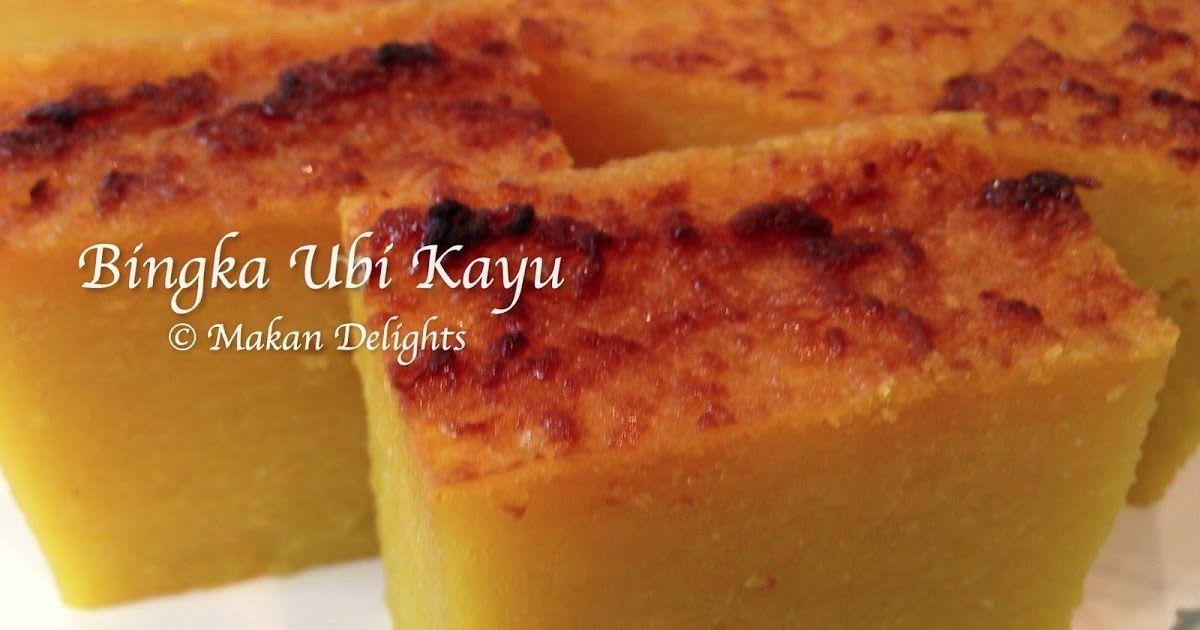 Bingka Ubi Kayu Recipe Tapioca Cake Cassava Cake Recipes