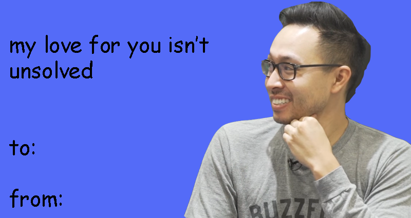 Buzzfeed Unsolved Valentines Keep It Spooky This Valentine S Day With The Boys Valentines Memes Funny Valentines Cards Internet Funny
