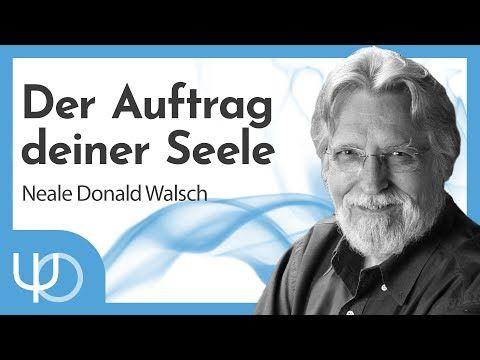Der Auftrag deiner Seele 🙏 | Neale Donald Walsch (deutsch) - YouTube