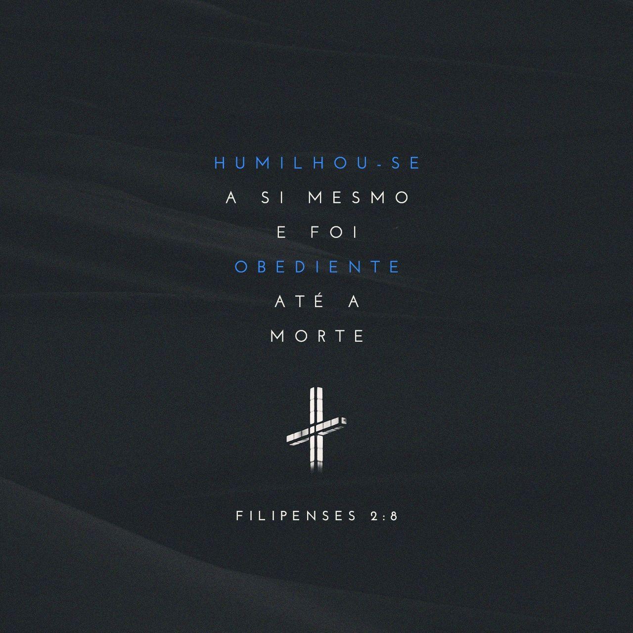 Filipenses 2 8 Ele Foi Humilde E Obedeceu A Deus Ate A Morte