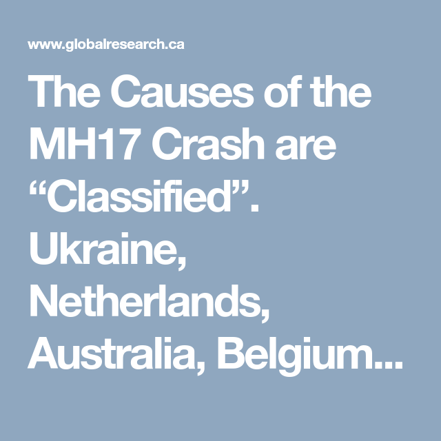 The Causes Of The Mh17 Crash Are Classified Ukraine Netherlands