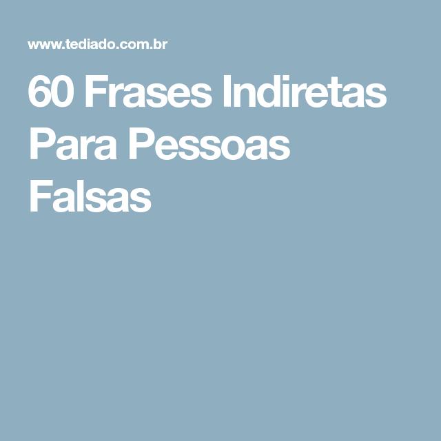60 Frases Indiretas Para Pessoas Falsas Blog Escolhido