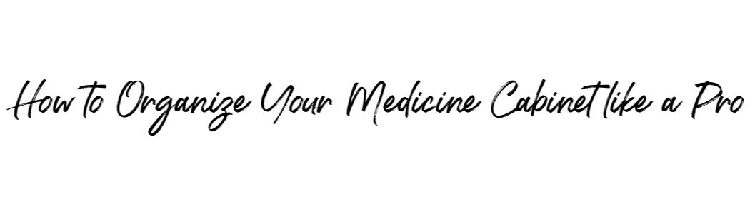 How to Organize Your Medicine Cabinet like a PRO - Hello Gorgeous, by Angela Lanter