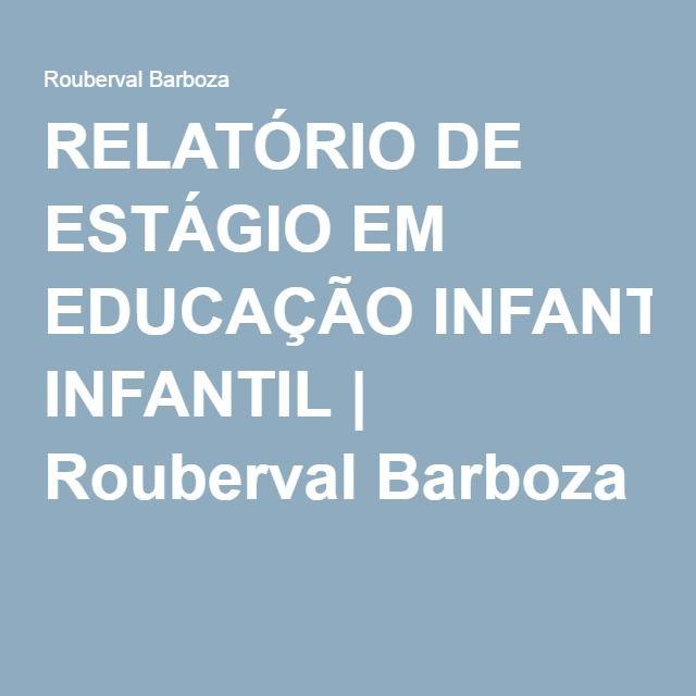 Relatório De Estágio Em Educação Infantil Relatório