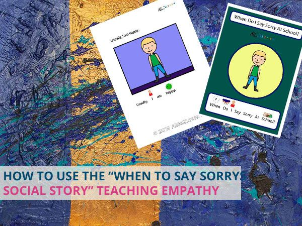 Tips on how to use the When To Say Sorry Social Story. Teaching empathy to children with autism can be difficult and there are some who say it cannot be
