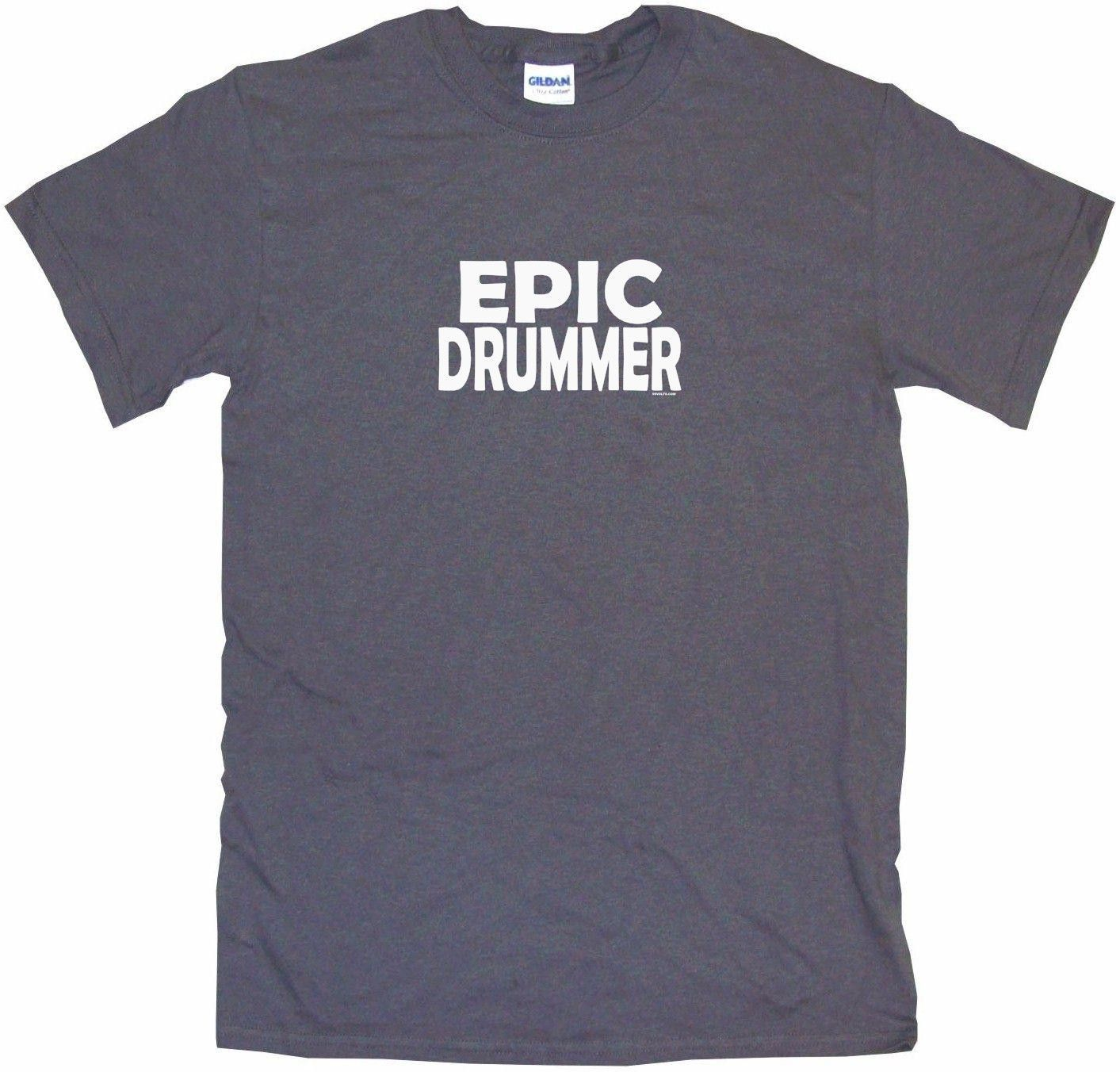 Epic Drummer Tee Shirt OR Hoodie Sweat