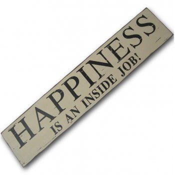 Heaven Sends Happiness is an Inside Job Wooden Sign