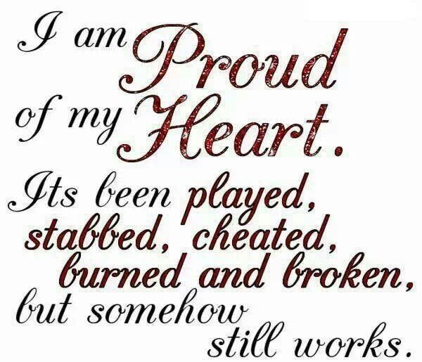 Proud Of My Heart With Images Big Heart Quotes My Heart