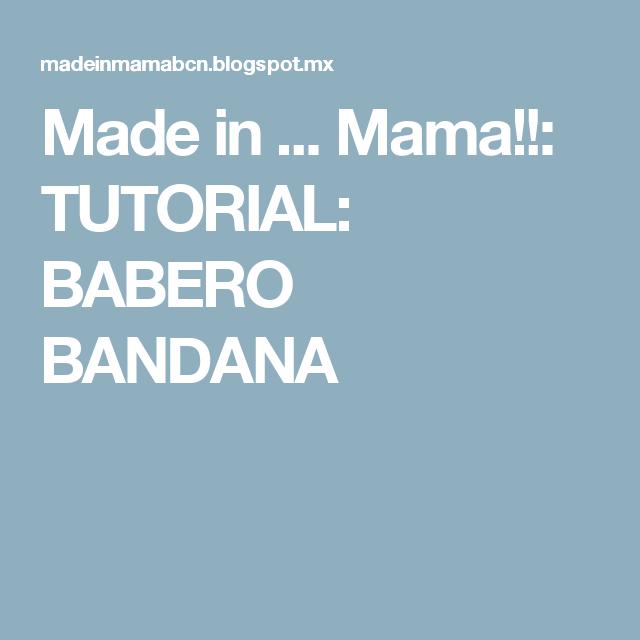Made in ... Mama!!: TUTORIAL: BABERO BANDANA