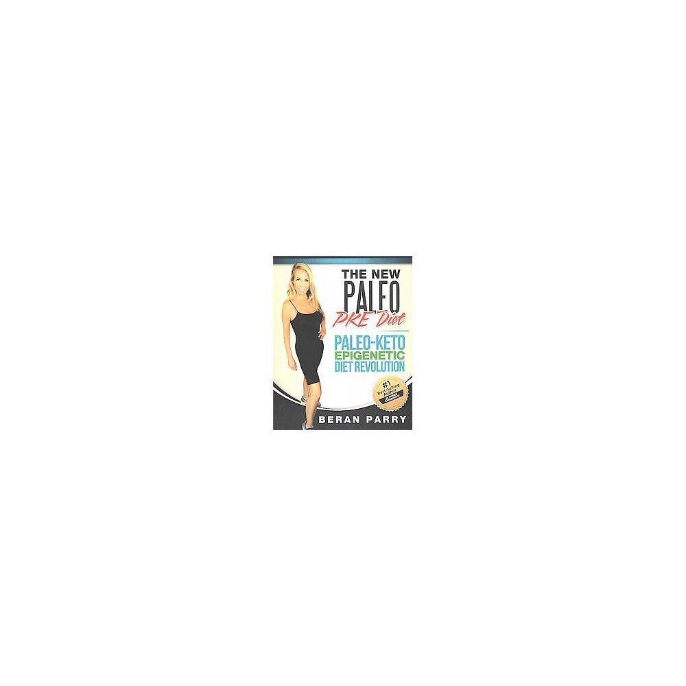 New Paleo Pke Diet : Paleo-keto Epigenetic Diet Revolution (Paperback) (Beran Parry)
