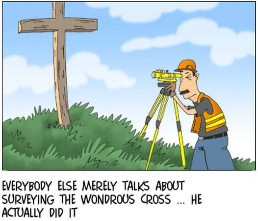 Image result for survey the wondrous cross joke