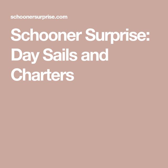 Schooner Surprise: Day Sails And Charters