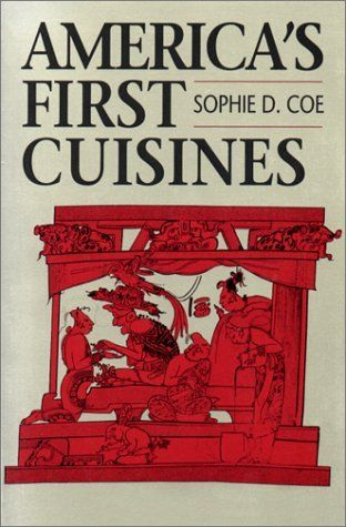 America's First Cuisines, http://www.amazon.com/dp/029271159X/ref=cm_sw_r_pi_awdm_wb2Mub1GRX0HP