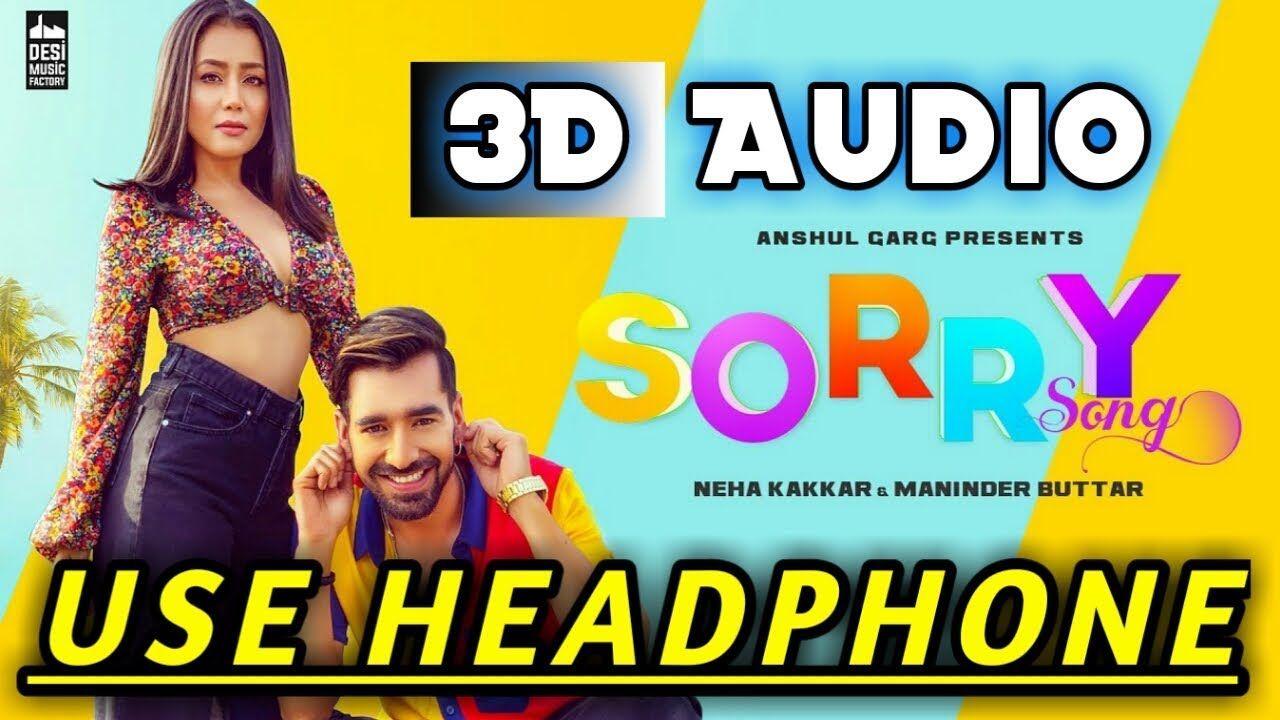 Sorry 3d Audio Song Neha Kakkar Maninder Buttar Babbu Mix Singh Https Youtu Be Dlpqt5gwi1g Audio Songs Songs Desi Music