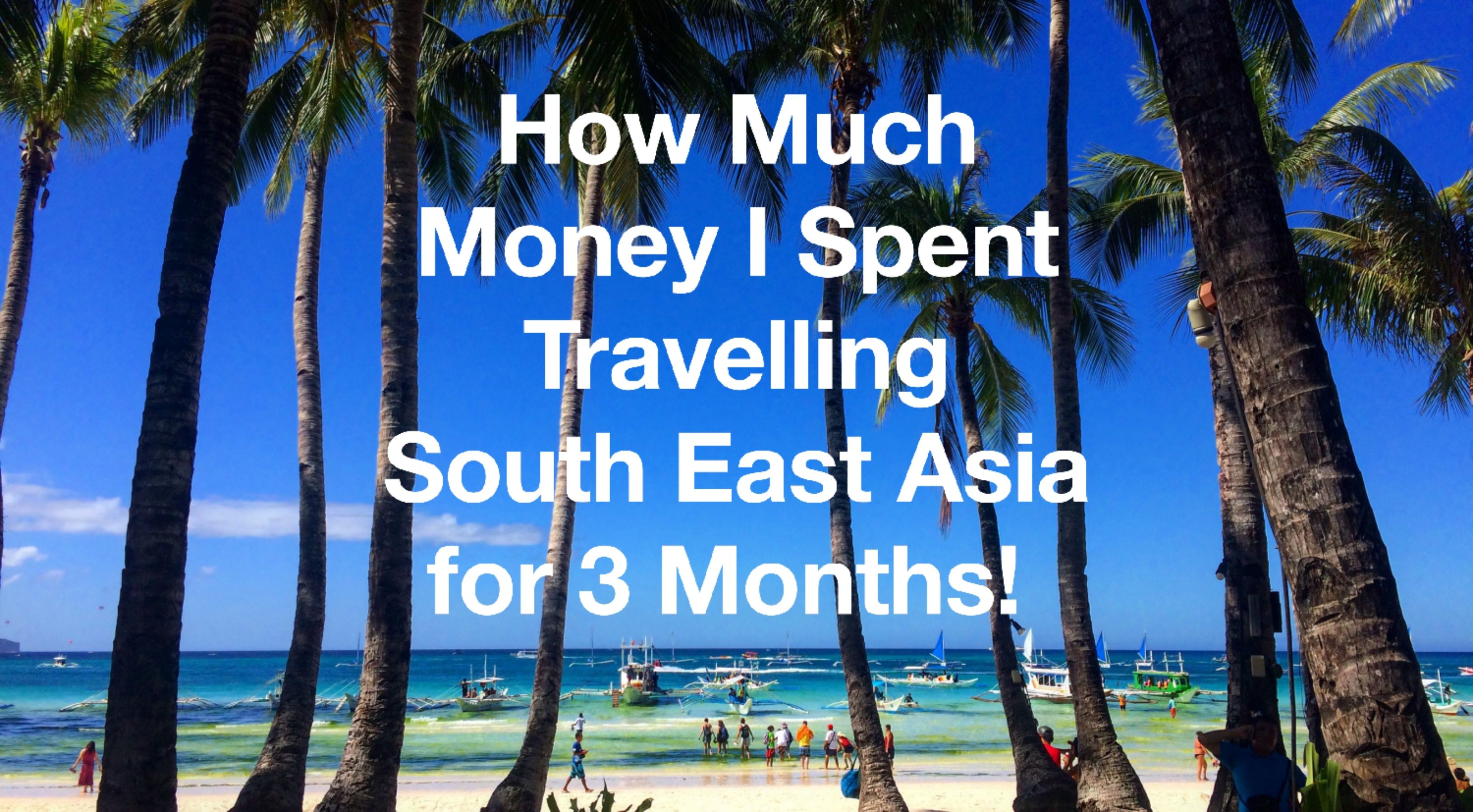 How Much Money To Travel Southeast Asia For 3 Months