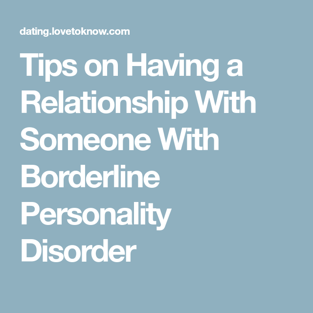 10 Tips for Dating Someone With Borderline Personality