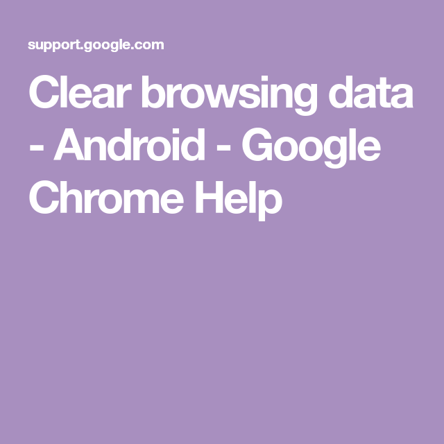 Clear browsing data Android Google Chrome Help Clear
