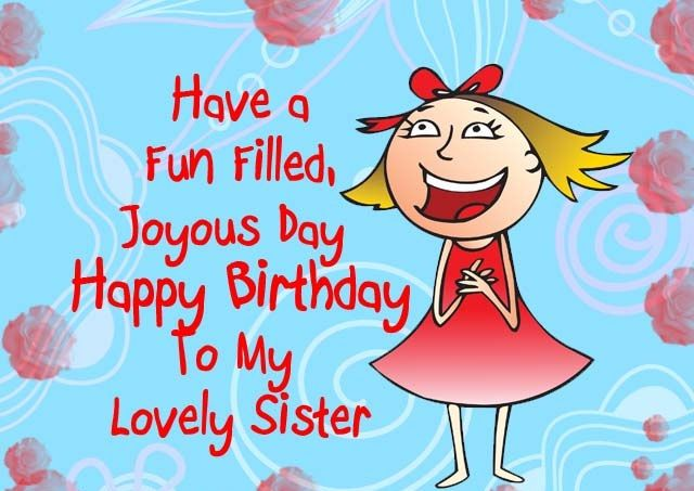 Funny Birthday Wishes For Sister For The Home Birthday Wishes