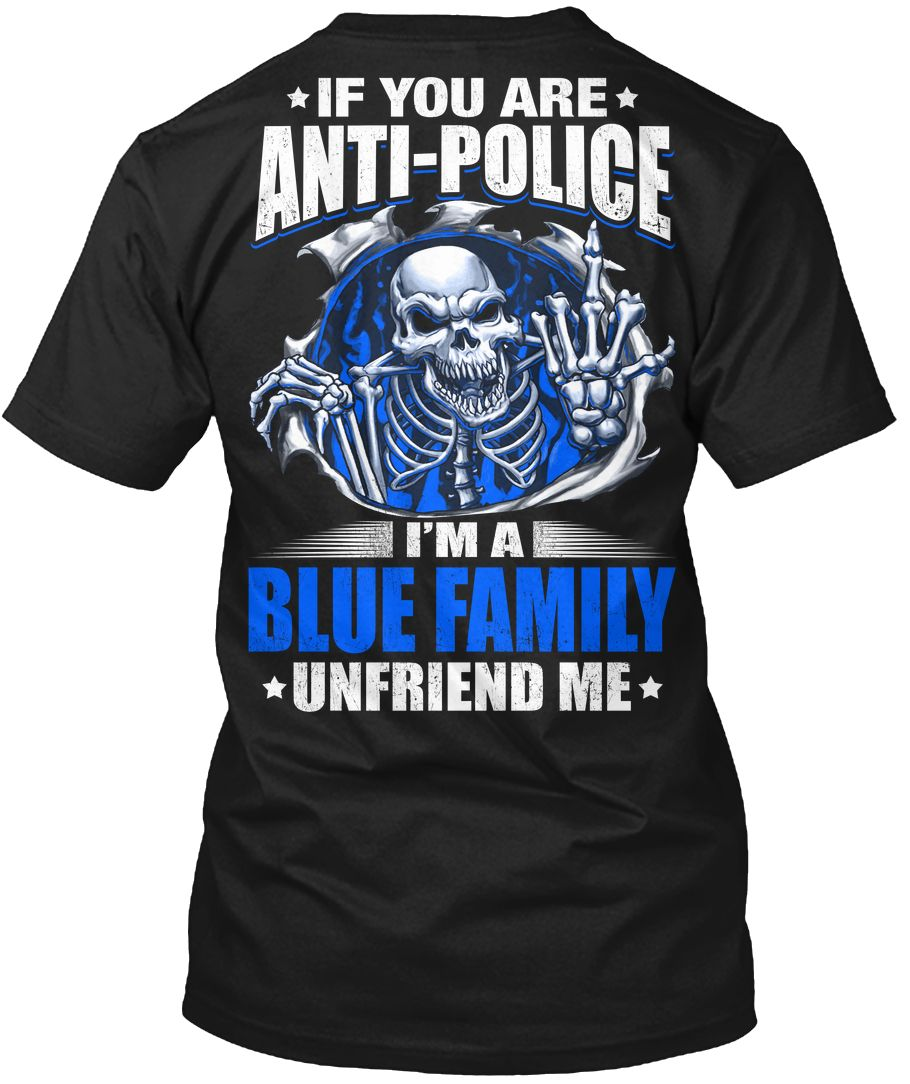 Police Tshirt If You are Anti Police Funny Tshirt for Men