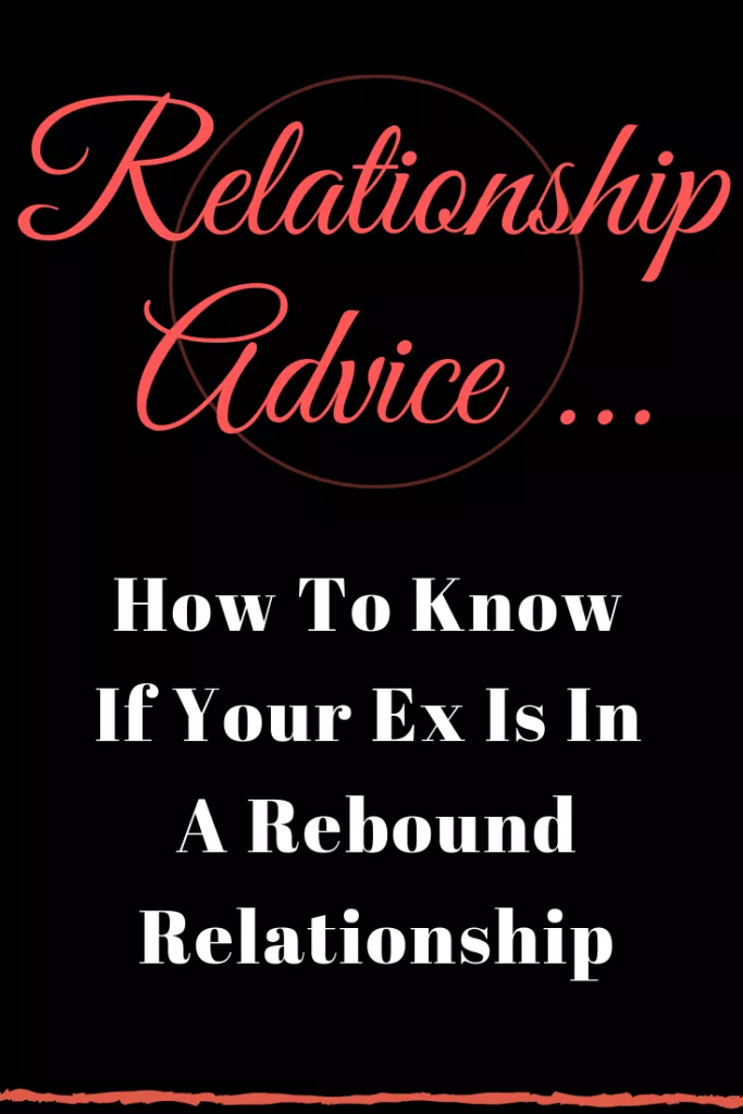 How To Know If Your Ex Is In A Rebound Relationship – Buzz Catalogs