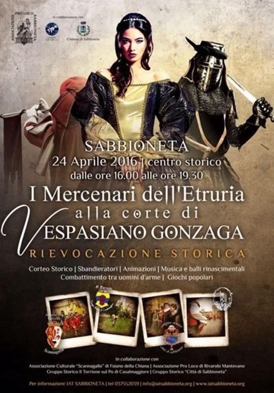 I Mercenari dell'Etruria alla Corte di Vespasiano Gonzaga a Sabbioneta MN http://www.panesalamina.com/2016/46899-i-mercenari-delletruria-alla-corte-di-vespasiano-gonzaga-a-sabbioneta-mn.html