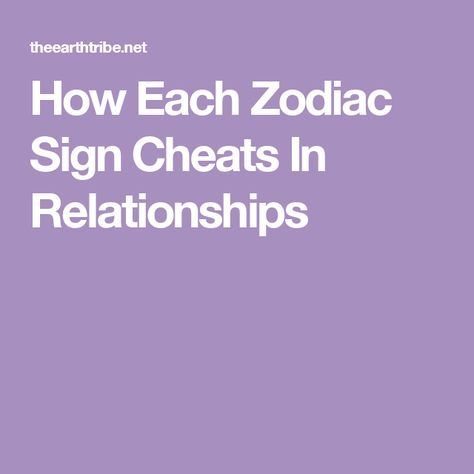 How Each Zodiac Sign Cheats In Relationships   Zodiac