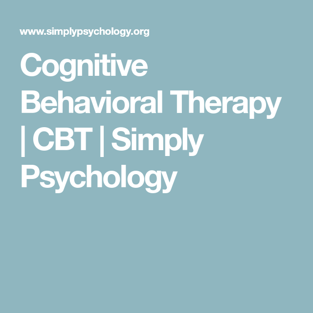 Cognitive Behavioral Therapy Cbt Simply Psychology Cognitive Behavioral Therapy Cognitive Therapy Behavioral Therapy