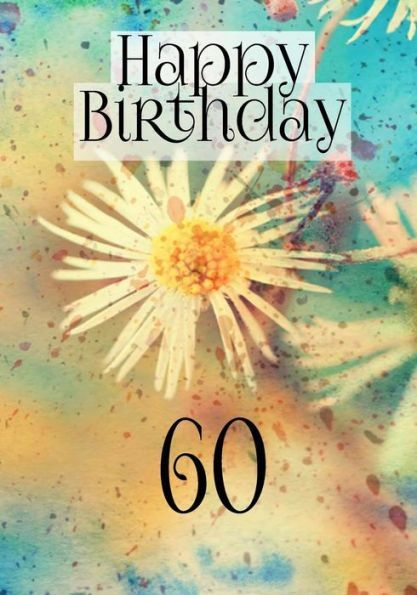Happy Birthday 60 Memory Book Journal Notebook For Year Old Journaling