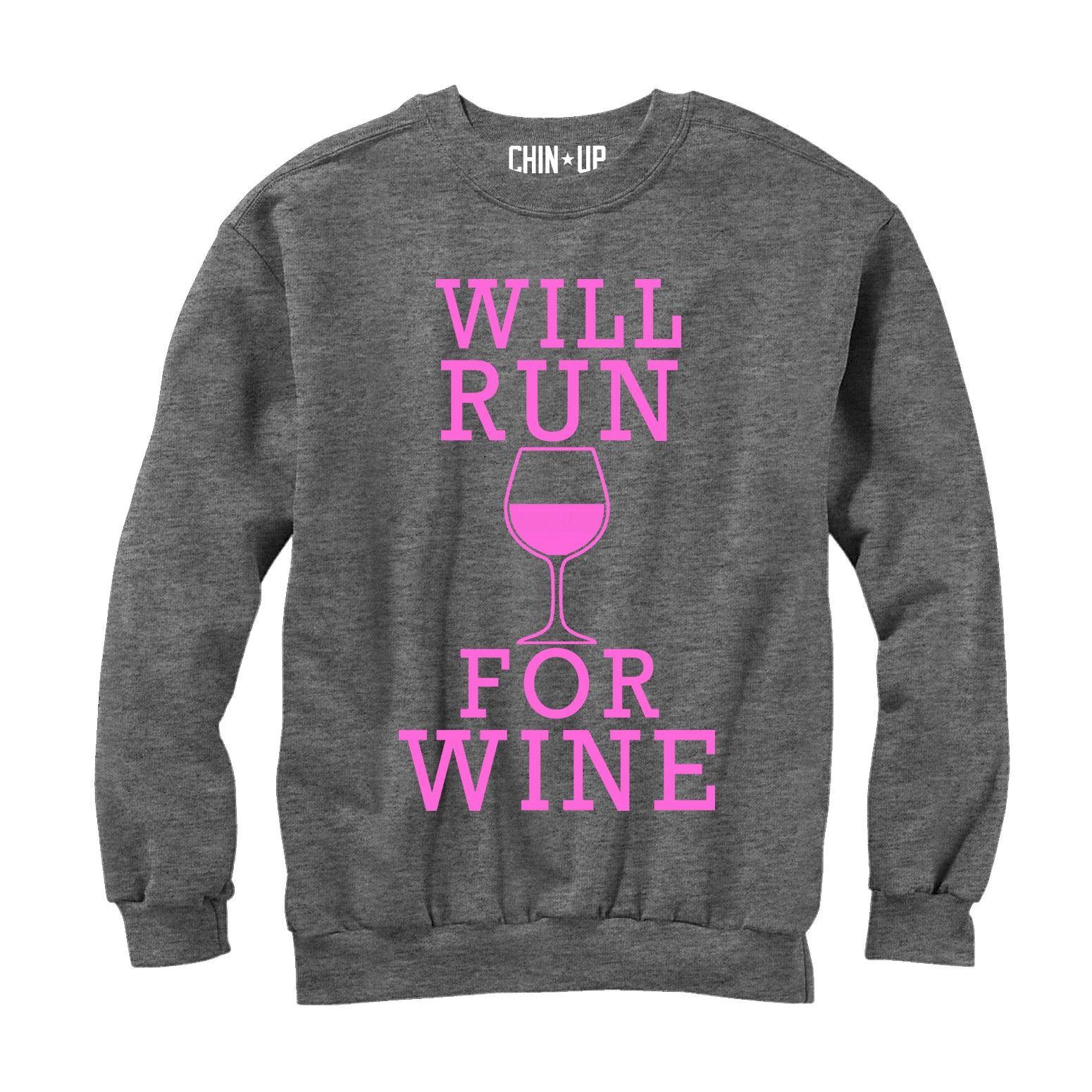 CHIN UP Women's - Will Run For Wine Sweatshirt #workout #fitness #run #running #runner #wine