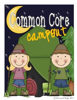 Common Core Campout - CLASSROOM MAGIC - TeachersPayTeachers.com  can you say... end of the yer fun!