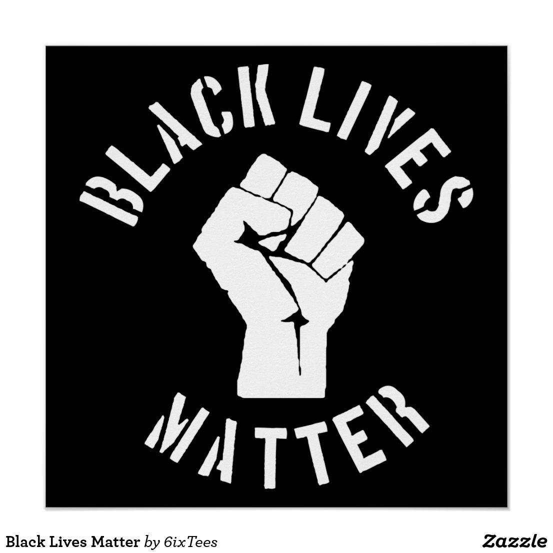 Black Lives Matter Poster Zazzle Com Black Lives Matter Poster Black Lives Matter Art Black Lives Matter Quotes
