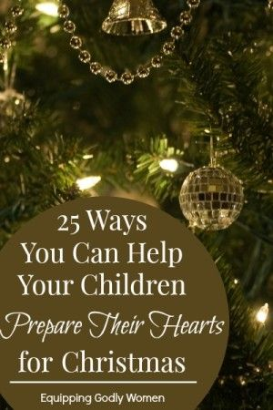 25 Ways You Can Help Your Children Prepare for Christmas ...