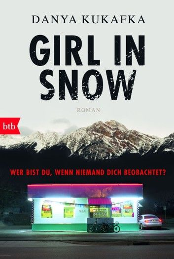 Buy GIRL IN SNOW: Wer bist du, wenn niemand dich beobachtet? - Roman by  Danya Kukafka, Eva Bonné and Read this Book on Kobo's Free Apps. Discover Kobo's Vast Collection of Ebooks and Audiobooks Today - Over 4 Million Titles!