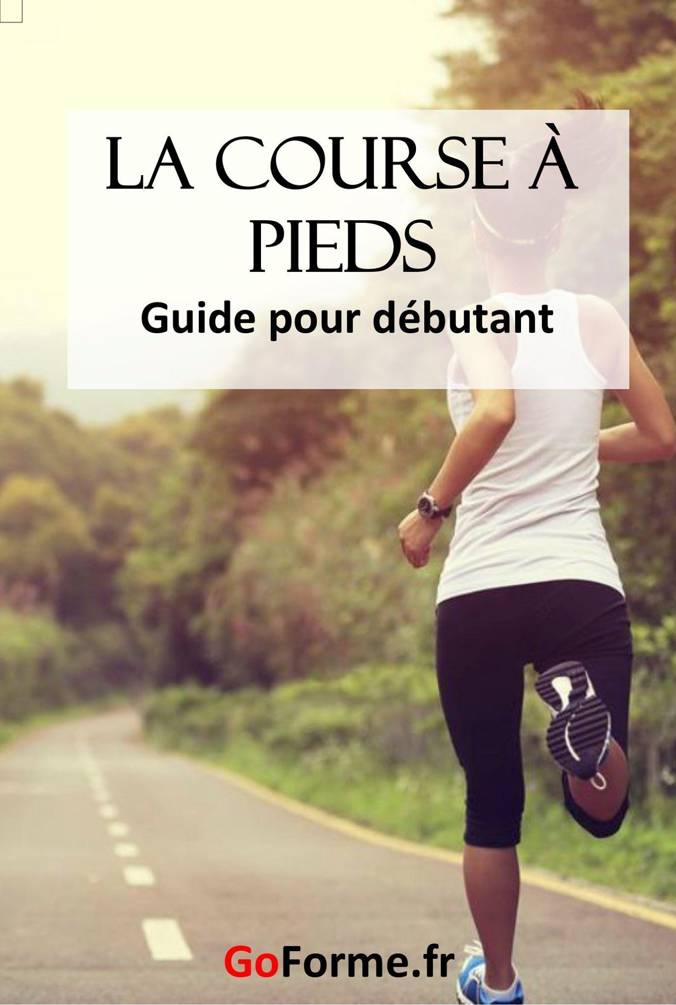 Comment débuter la course à pied : Le guide pour bien