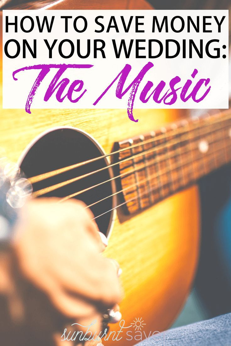 How to Save Money on Your Wedding The Music Saving