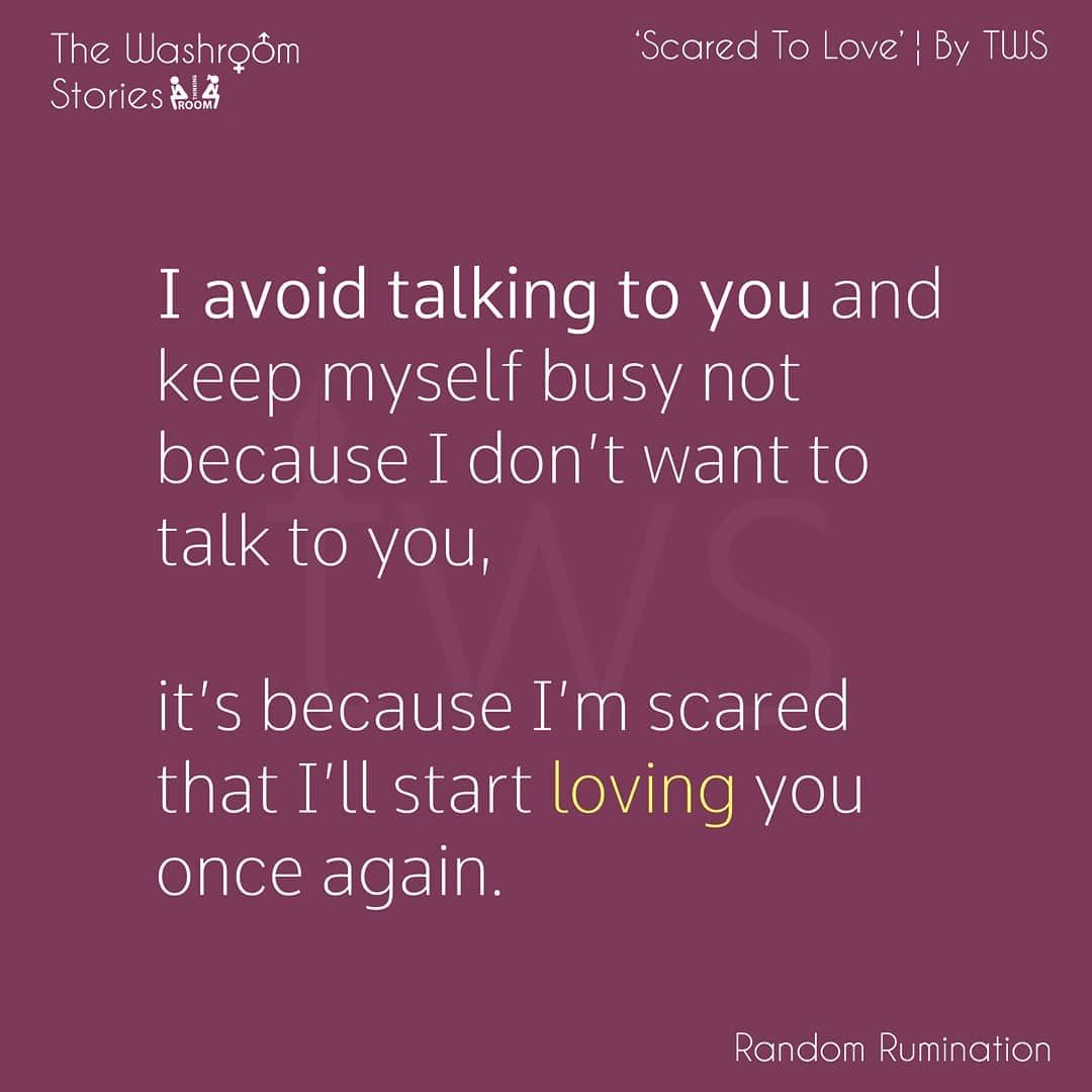 Maybe I M Scared To Fall In Love With You Again Share Your Views