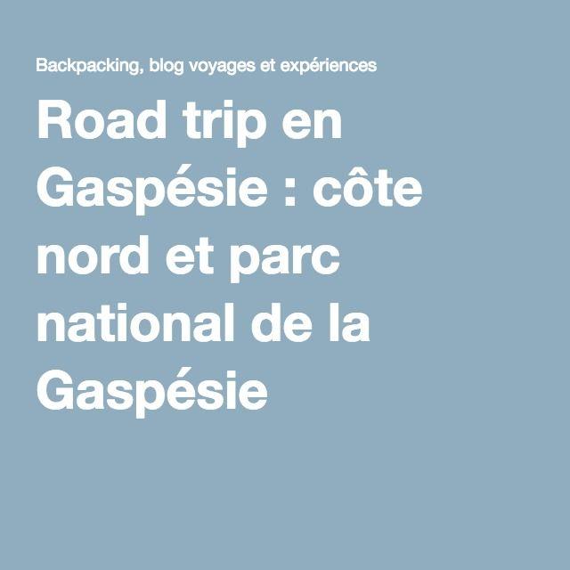 Road trip en Gaspésie : côte nord et parc national de la Gaspésie