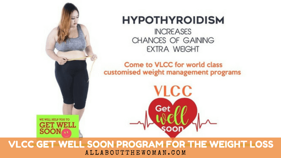 Vlcc Get Well Soon Program For The Weight Loss Woman Health