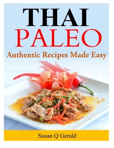 Thai paleo authentic recipes made easy check this awesome thai paleo authentic recipes made easy check this awesome product by going to the link at the image paleorecipe forumfinder Gallery