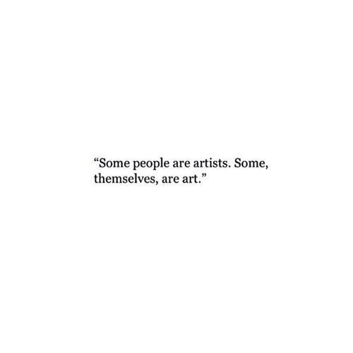 Some are art, artists and muses.