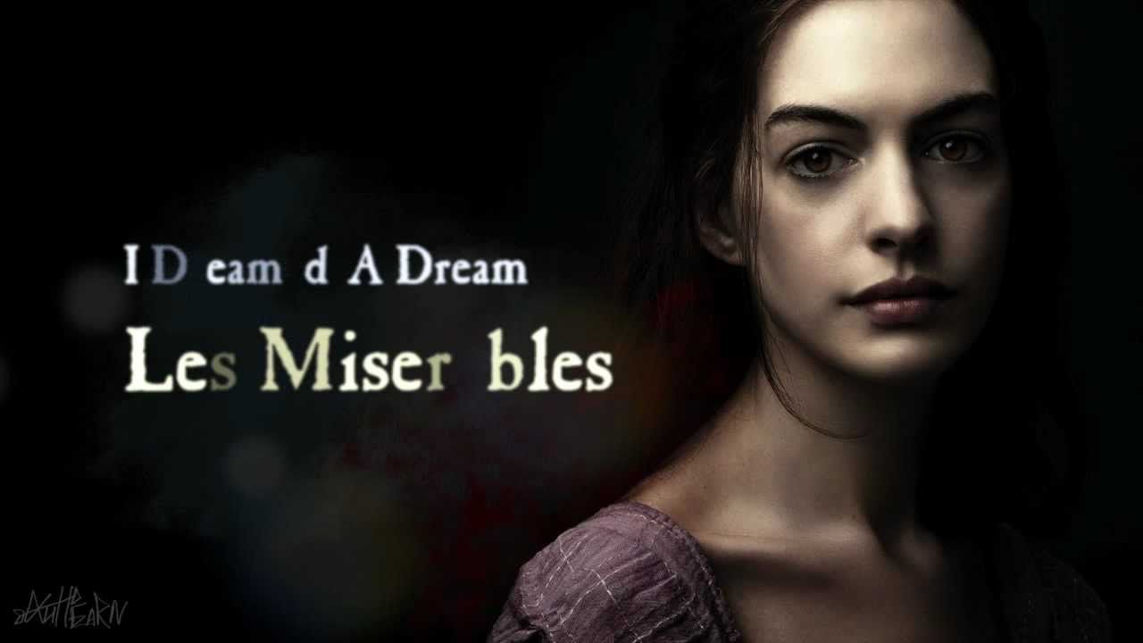 I Dreamed A Dream Anne Hathaway Les Miserables Les Miserables