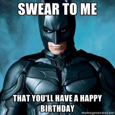 23964975 Happy Birthday Batman Meme FOR THE LOVE OF