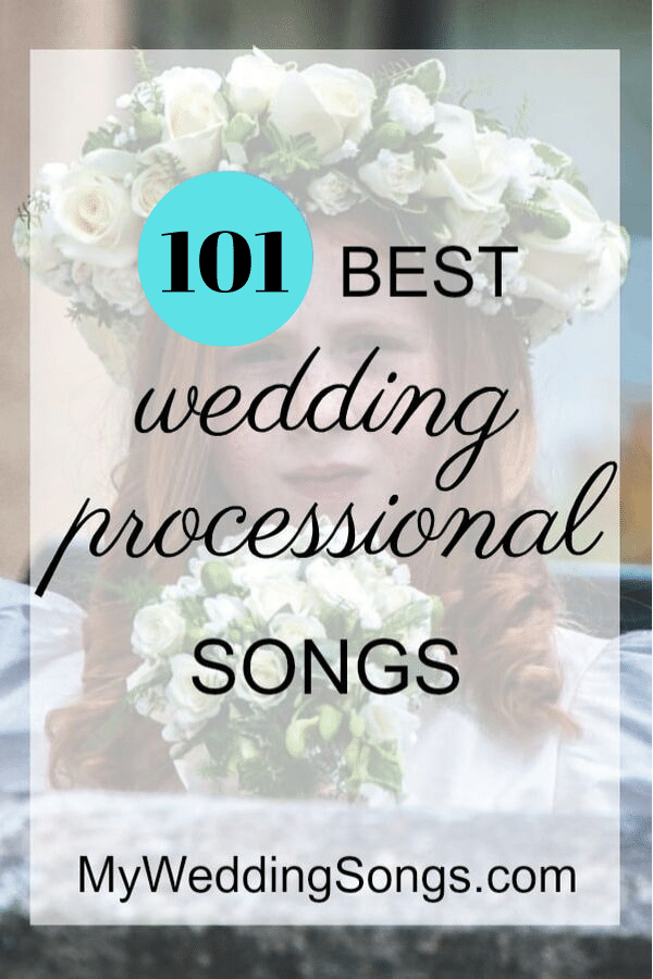 UPDATES 101 Processional Songs for Walking Down the Aisl