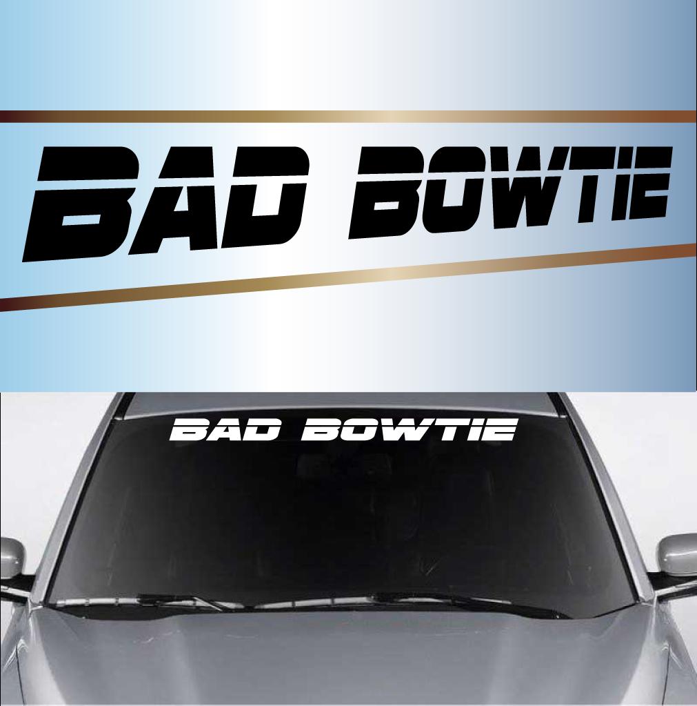 Bad Bowtie Windshield Vinyl Decal Banner Stickas Pinterest - Car windshield decals customcustom windshield decal maker