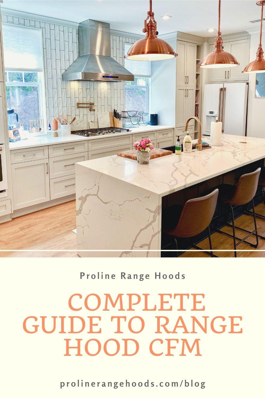 How Many Cfm Do I Need For My Range Hood Range Hood Kitchen Inspirations Farmhouse Homes