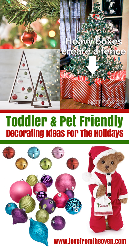 Toddler And Pet Friendly Christmas Decorating Ideas So Many Great Ideas For Decorating For The Holidays When You Have Toddler Christmas Christmas Holiday Fun