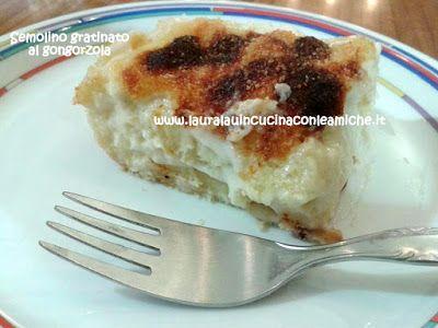 Laura Lau in cucina con le amiche: SEMOLINO GRATINATO AL GONGORZOLA SENZA BURRO (Bimb...