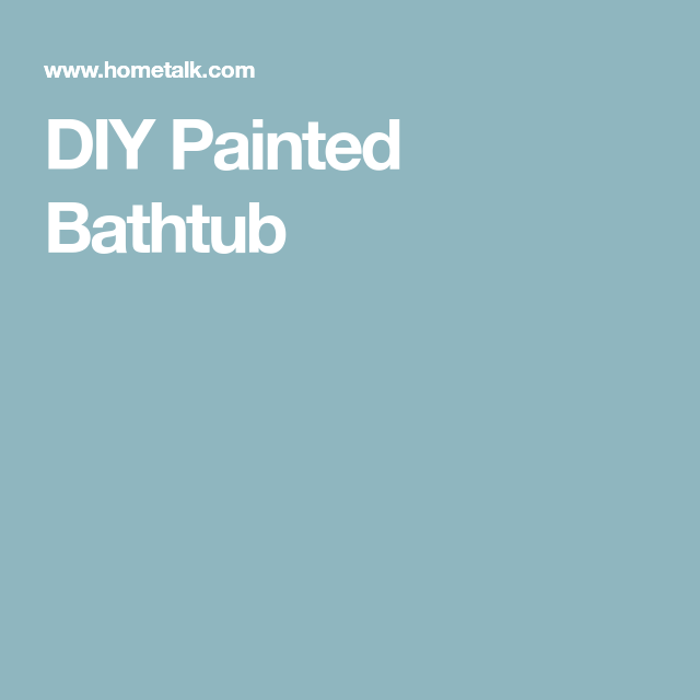 DIY Painted Bathtub | Painted bathtub, Painting bathtub and Bathtubs
