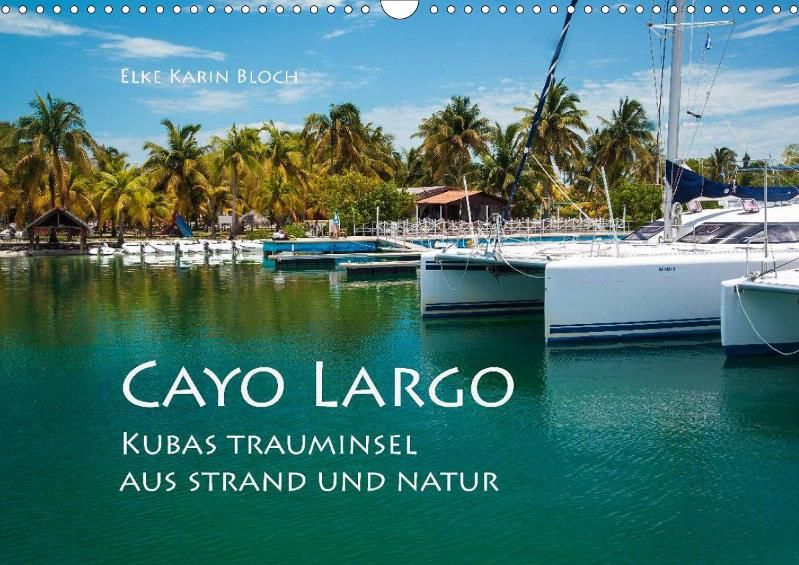 Cayo Largo. Kubas Trauminsel aus Strand und Natur - CALVENDO Kalender von Elke Karin Bloch #cuka #cayolargo