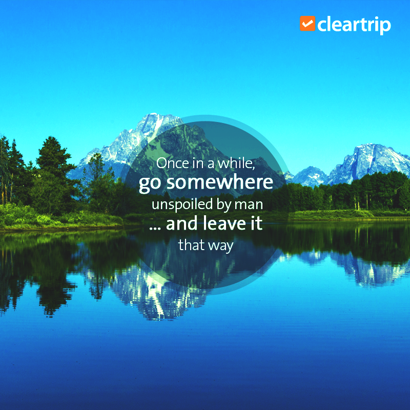 """""""Once in a while, go somewhere unspoiled by man... and leave it that way."""" #CTQuotes #EarthDay"""